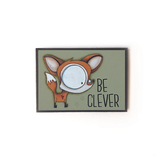 Be Clever Magnet
