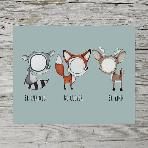Be Curious, Be Clever, Be Kind Print