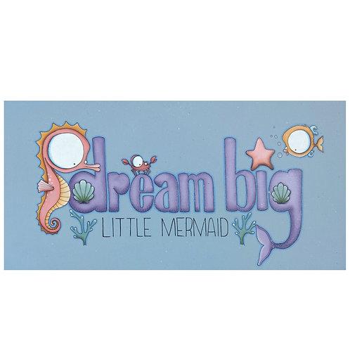 Dream Big Little Mermaid Original Painting
