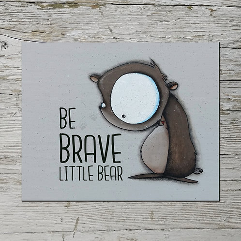 Be Brave Little Bear Print