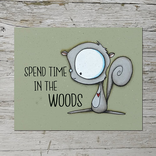 Spend Time in the Woods Print