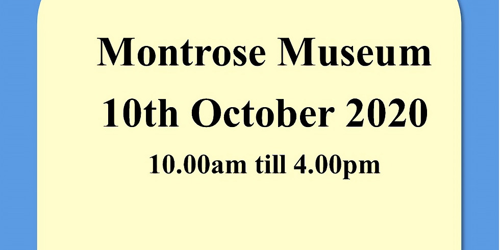 Montrose Museum 10th October 2020