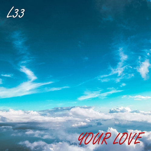 L33 - Your Love (Free Download) - MP3