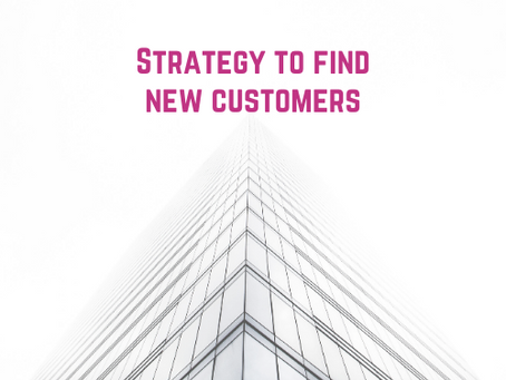 Strategy to find future customers and grow your business in a cost effective manner