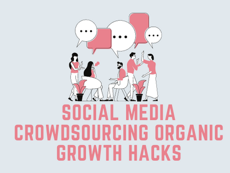 Social media crowdsourcing organic growth hacks