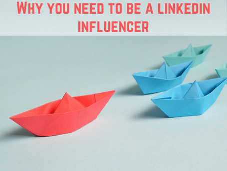 Why you need to be a LinkedIn influencer