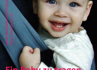 Ein Baby zu tragen bedeutet, ihm Halt fürs Leben zu geben.