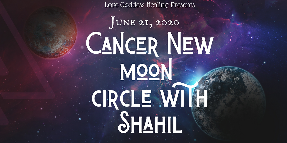 Cancer New Moon Circle: Led by Shahil