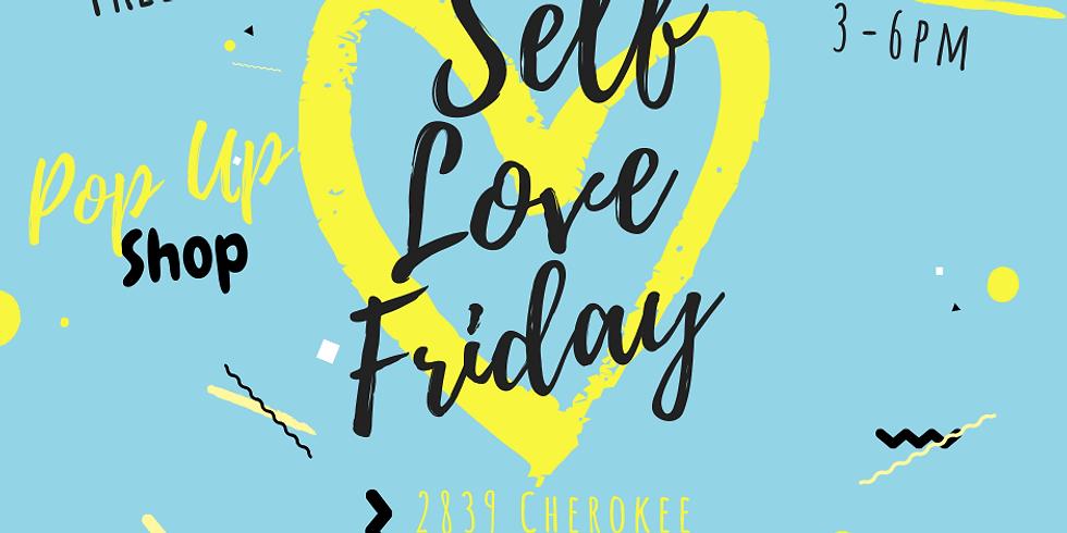 Self Love Fridays: Pop Up Shop!