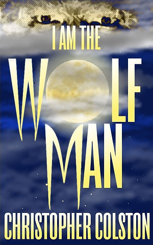 Cover, I AM THE WOLF MAN.