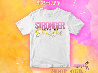 Stronger Than My Struggles Tees Are Back  & They've Got a Brand New Look