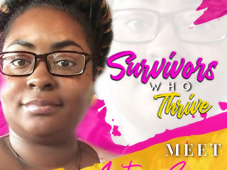 Survivors Who Thrive: La' Toya Spann