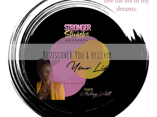 Start 2020 with Purpose & Passion. Rediscover You & Reclaim Your Life with Coach Melony. Reg