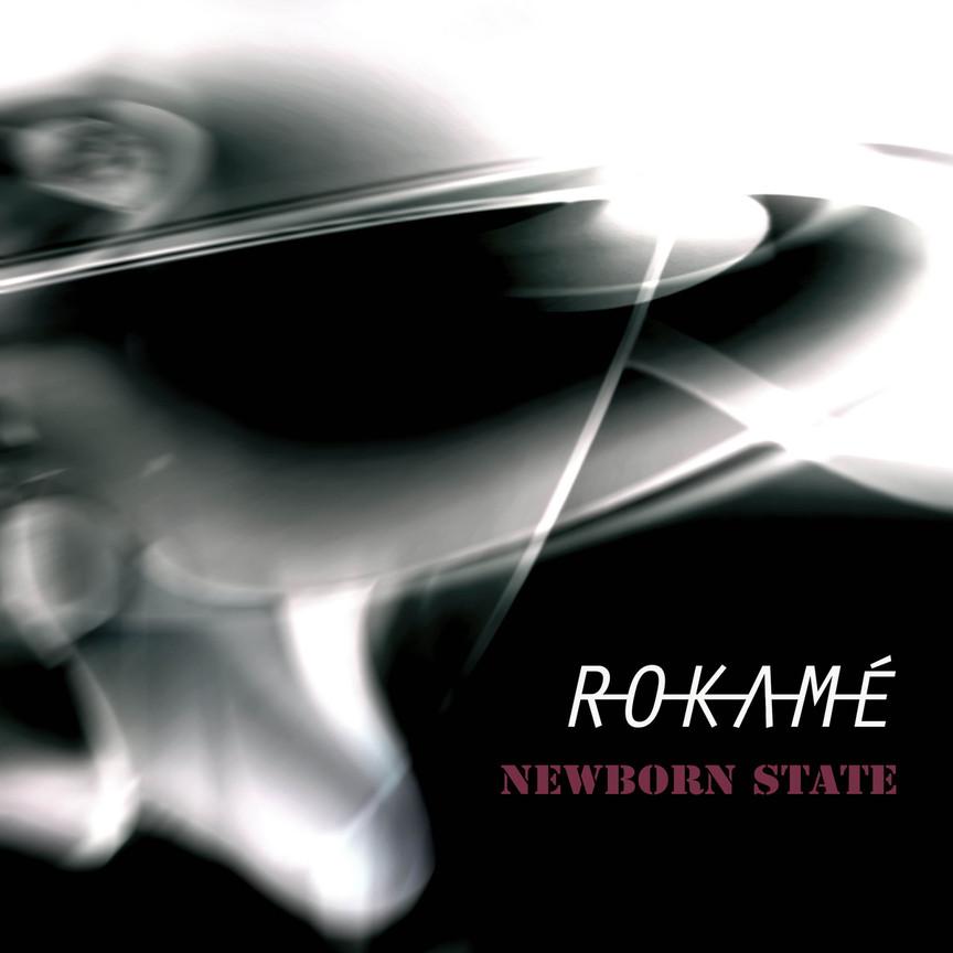 RoKaMé debut album Newborn State release.