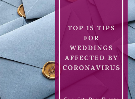 15 top tips for weddings affected by the current 'C' (Coronavirus) situation