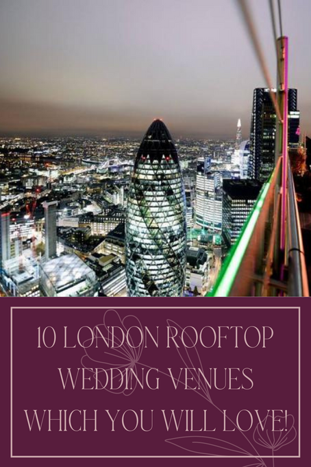 10 London Rooftop Wedding Venues Which You Will Love!
