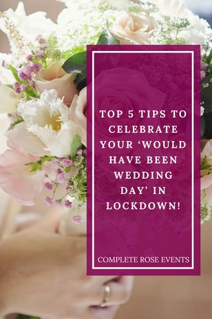 Don't let Coronavirus stop you! 5 Ideas How to Celebrate your 'Would have been Wedding day'!