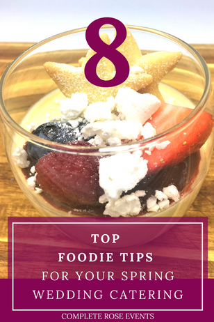 8 Top Foodie Tips For Your Spring Wedding Catering!