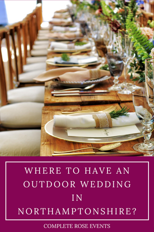 Where to have an outdoor Wedding in Northamptonshire? 6 top venues!