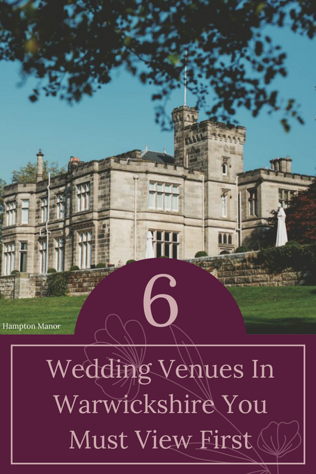 6 Wedding Venues In Warwickshire You Must View First