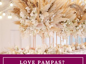 Love Pampas? Latest Stunning Trend for your Luxury Wedding