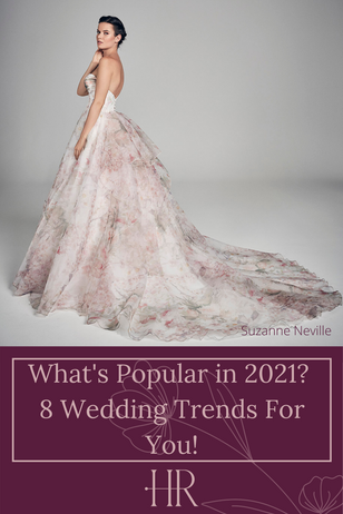 What's Popular in 2021? 8 Wedding Trends For You!
