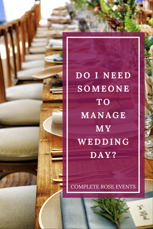 Do I need someone to manage my Wedding day?