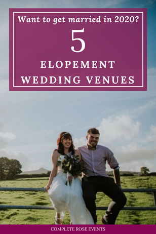 Want to get married in 2020? 5 elopement wedding venues which may be the answer!