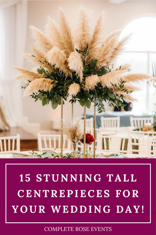 15 stunning tall centrepieces for your Wedding day!