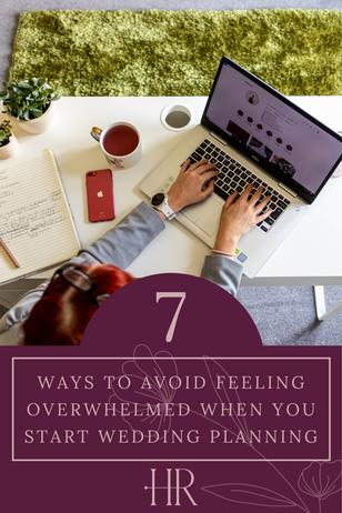 7 Ways To Avoid Feeling Overwhelmed When You Start Wedding Planning