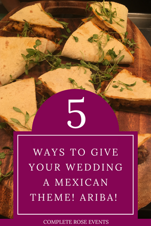 Real Wedding story: 5 ways to give your wedding a Mexican theme! Ariba!