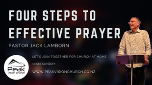 Four Steps to effective prayer