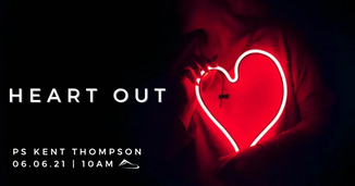 Heart Out - Ps Kent Thompson
