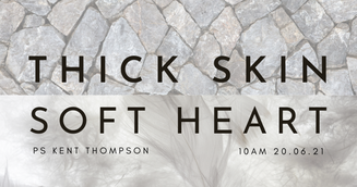 Ps Kent Thompson - Thick Skin, Soft Heart