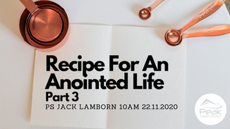 Recipe for an anointed life part 3