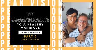 10 commandments to a healthy Marriage Pt 2 - Ps Jack Lamborn