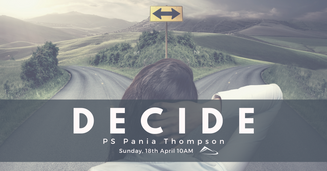 Decide - Ps Pania Thompson