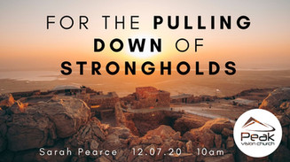 For the pulling down of strongholds