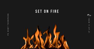 Set On Fire - Ps Kent Thompson
