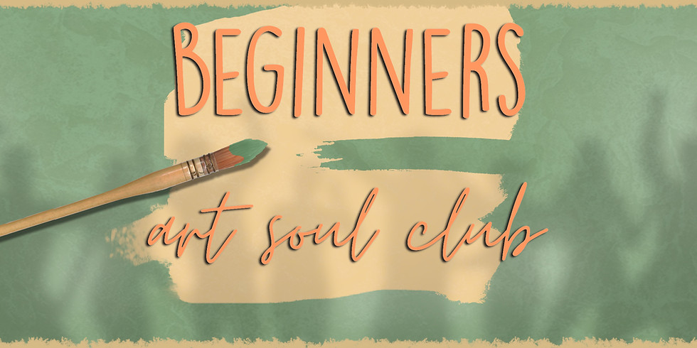 Art Soul Club Beginners