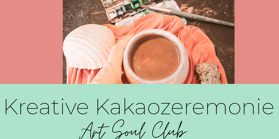 Art Soul Club Kreative Kakaozeremonie