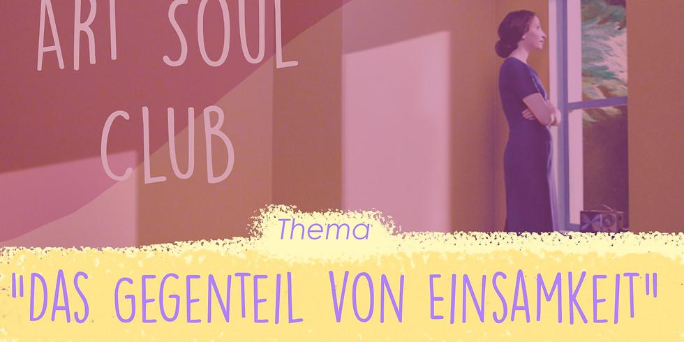 """Art Soul Club - """"Das Gegenteil von Einsamkeit"""""""