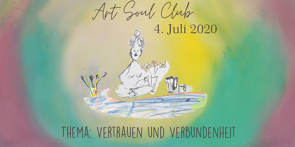Online Art Soul Club Juli - Vertrauen und Verbundenheit