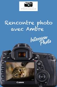 Interview photo avec Ambre, photographe débutante très prometteuse .