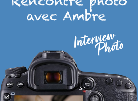 Interview photo avec Ambre, photographe débutante très prometteuse .