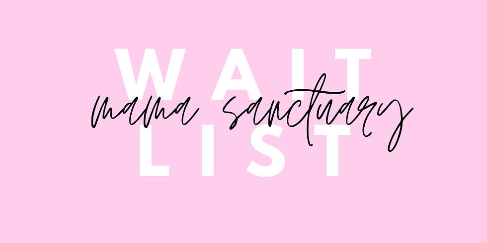 Waitlist Mama Sanctuary