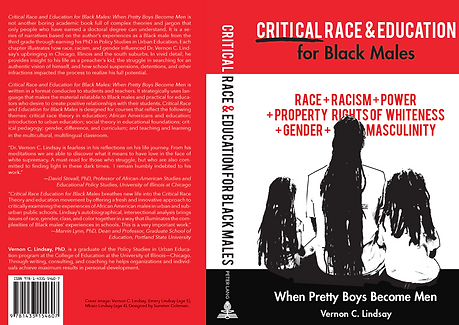 Critical Race and Education For Black Males: When Pretty Boys Become Men, Vernon C. Lindsay, PhD Book