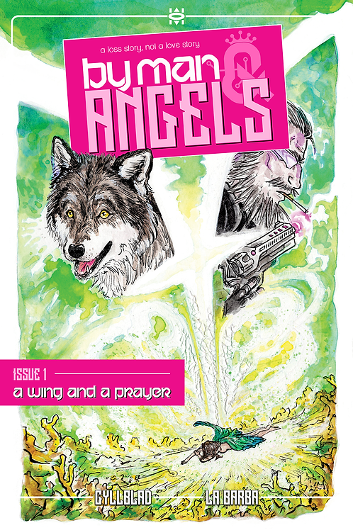 By Man & Angels: Issue 1