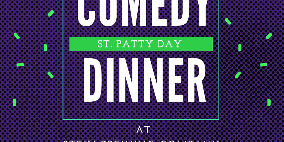 St. Patty Comedy Dinner at Stein Brewing Company