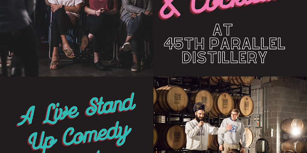 Comedy and Cocktails at 45th Parallel Distillery